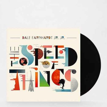 Dale Earnhardt Jr. Jr.  - The Speed Of Things LP