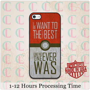 I Want To Be The Very Best Like No One Ever Was Quote Case For iPhone 6, 6 Plus, 5s, 5c, 5, 4s, 4, Galaxy s3, s4, s5, Note 3