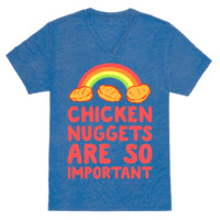 CHICKEN NUGGETS ARE SO IMPORTANT VNECK