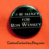 I'd be Sleazy for Ron Weasley Flair 125in by CustomCuriosities