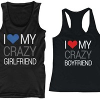 I Love My Crazy Girlfriend and Boyfriend Tank tops