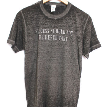 Success Should Not Be Hereditary Gray Acid Wash Graphic Unisex Tee