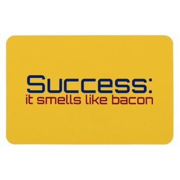 Success: It Smells Like Bacon Flexible Magnets