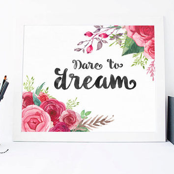Dare To Dream Print - Dare To Dream Print Quote - Inspirational Quote - Motivational Quote - Dream Dreaming Dreams