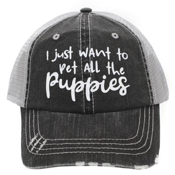 """""""I Just Want To Pet All The Puppies"""" Women's Trucker Style Cap"""