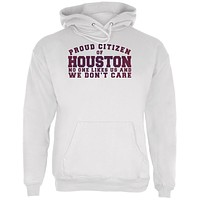 Proud No One Likes Houston White Adult Hoodie
