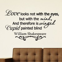 Wall Decal Vinyl Sticker William Shakespeare Quote Love Looks Not with the Eyes but with the Mind and Therefore Is Winged Cupid Painted Blind Bedroom Decor Sb33