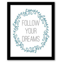 Follow Your Dreams, Blue Art, Wall Art, Home Decor, Quote Art Print, Inspirational Quote, Printable Art, Graduation Gift, INSTANT DOWNLOAD.