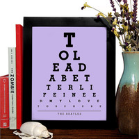 The Beatles,To Lead A Better Life I Need My Love To Be Here, Eye Chart, 8 x 10 Giclee Art Print, Buy 3 Get 1 Free