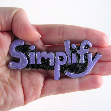 Simplify magnet - inspirational word, encouragement, motivational, sentiment magnet, kitchen decor, refrigerator magnet