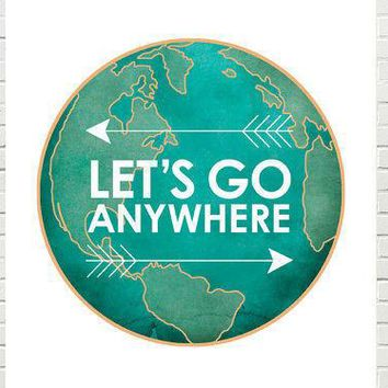 Wanderlust Art Print Motivational Adventure Art Travel Print  Teal Turquoise Globe Art Modern Motivational Excercise