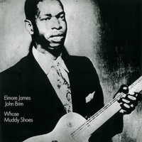 Elmore James & John Brim - Whose Muddy Shoes LP