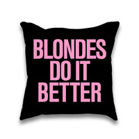 Blondes do it Better Pink Typography Throw Pillow