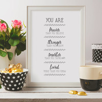You are braver than you believe, stronger than you seem, smarter than you think and loved more than you know - Nursery Print