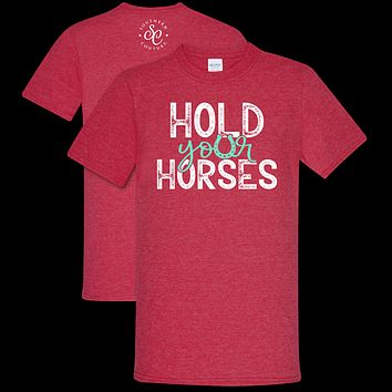 Southern Couture Soft Collection Hold Your Horses T-Shirt