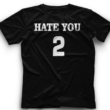 HATE YOU 2!! T-Shirt -Hate You 2 Graphic -T
