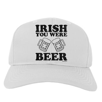 Irish You Were Beer Adult Baseball Cap Hat by TooLoud