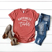 Happiness is Being a Teacher | Short Sleeve Graphic Tee