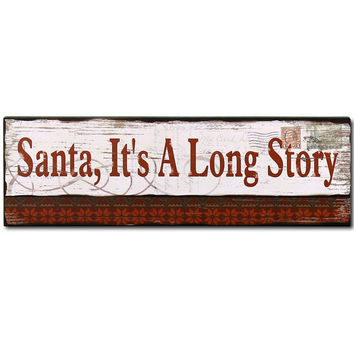 "Decorative Wood Wall Hanging Sign Plaque ""Santa It's a Long Story"""