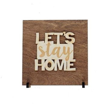 Let's Stay Home Wood Sign