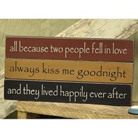 Love - Mini Desk Signs - Set of 3 (All Because Two People Fell In Love, Always Kiss Me Goodnight, And They Lived Happily Ever After)