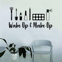 Wake up and Make Up v5 Quote Beautiful Design Decal Sticker Wall Vinyl Decor Art Eyebrows Eyelashes Lashes Cosmetics Beauty Salon MUA