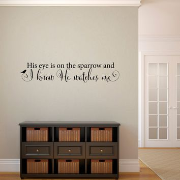 His eye is on the sparrow Wall Art - Christian Decal - Sparrow Wall Decal - Medium