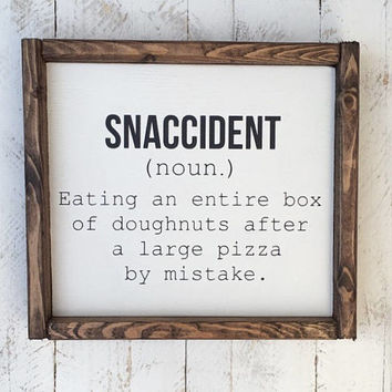 Snaccident, wood sign, wall decor