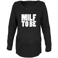 Milf To Be Black Maternity Soft Long Sleeve T-Shirt
