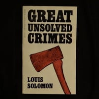 Great Unsolved Crimes by Louis Solomon
