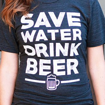 Save Water Drink Beer | Women's Tee