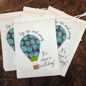 Hot Air Balloon Birthday Favor Bags - Muslin 5x7 Bags / Up Up and Away Goodie Bags / Girls Party Favors / Toddler Birthday Party / Custom