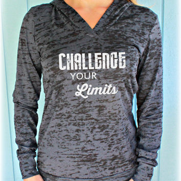 Pullover Unisex Burnout Workout Hoodie. Challenge Your Limits. Weight Lifting or Running Hoodie.