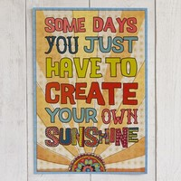 Create  Your  Own  Sunshine  Natural  Life  Art  Print  From  Natural  Life