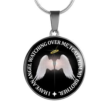 I Have An Angel Watching Over Me I Call Him Brother Necklace, Bracelet