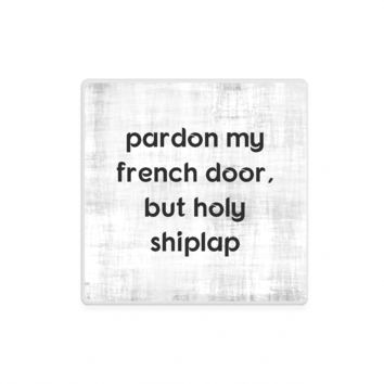 Pardon My French But Holy Shiplap Joanna Gaines Stone Coasters