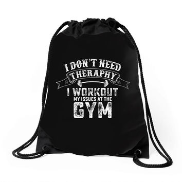 I Dont Need Therapy I Workout Drawstring Bags