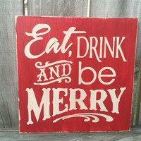 EAT DRINK and BE MERRY Christmas Rustic Sign / Christmas Decor / Christmas Rustic Sign