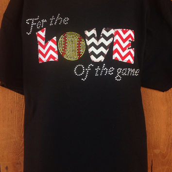 For The Love Of The Game Bling Softball/Baseball T-Shirt
