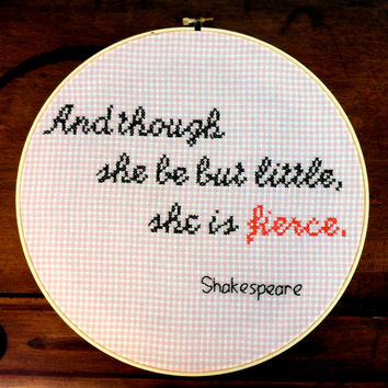 She is Fierce - Shakespeare quote - Hand Stitched Embroidery Hoop Decor