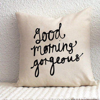 Good Morning Gorgeous Cushion Cover 18 x 18 inch
