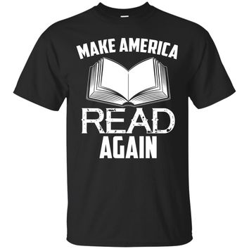 Make America Read Again Classroom Teacher Supplies T-Shirt