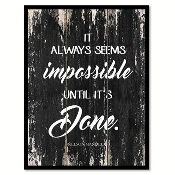 It always seems impossible until it's done Motivational Quote Saying Canvas Print with Picture Frame Home Decor Wall Art