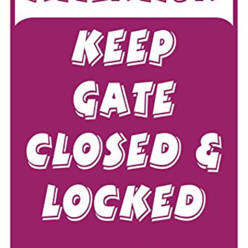 "Attention Keep Gate Closed & Locked At All Times 12""X18"" Aluminum/PVC Sign"