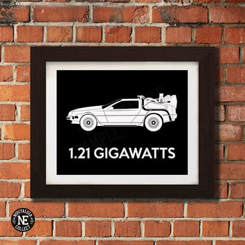 1.21 Gigawatts - Back to the Future Motivational Poster - DeLorean Stencil Wall Art - Sizes - 5X7 - 8X10 - 16X20 Inches