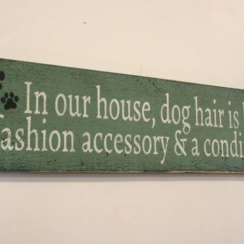 In Our House Dog Hair Wood Wall Sign Rustic Decor Art Animal