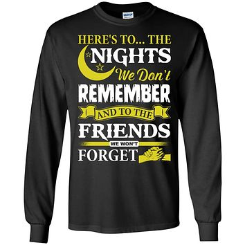 Here's To The Nights We Don't Remember T Shirt