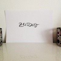 Zeitgeist - black on white - DIN A4 - wall art print  handmade written words - original by misssfaith