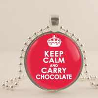 "Keep calm and carry chocolate,  1"" glass and metal Pendant necklace Jewelry."