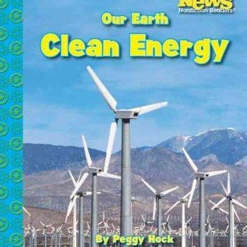 Our Earth: Clean Energy (Scholastic News Nonfiction Readers)